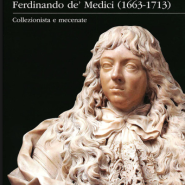 Ferdinando de' Medici: collector and patron of the Arts